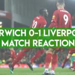 VIDEO: 'DEJA VU!' Norwich 0 – 1 Liverpool: Match Reaction | Total Football